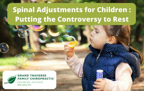 Spinal Adjustments For Children Grand Traverse Family Chiropractic