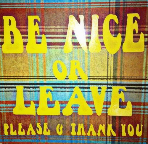 .resized_500x486_be_nice_or_leave_2.jpg